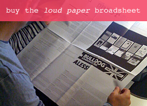 Buy the loud paper broadsheet